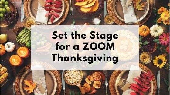"""Thanksgiving dinner table with caption """"set the stage for a ZOOM Thanksgiving"""""""