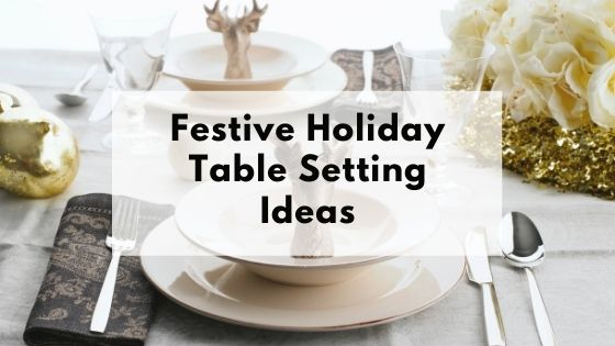 "Holiday table setting with text ""Festive Holiday Table Setting Ideas"""