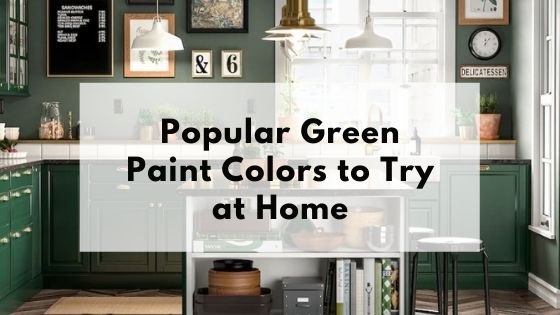 Popular green paint colors to try at home