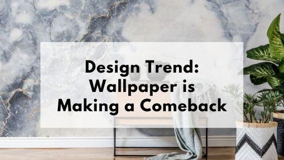 Design Trend: Wallpaper is Making a Comeback